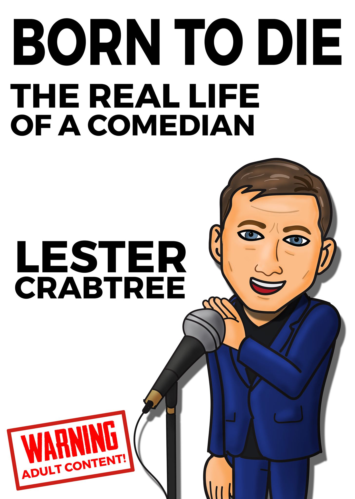 Born to Die - The Real Life of a Comedian Lester Crabtree